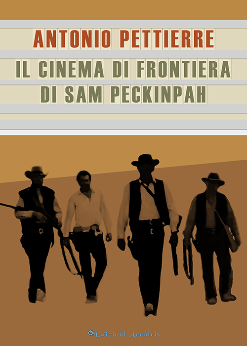 Il cinema di frontiera di Sam Peckinpah