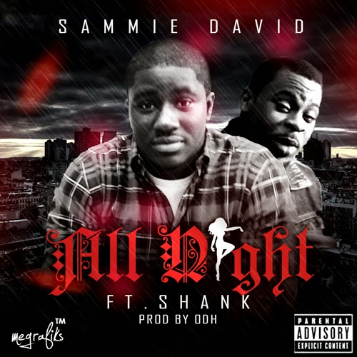 Sammie David - All Night Ft. Shank