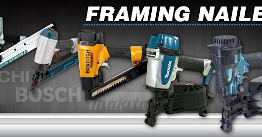 Tips for while selecting Brand Of Bosch framing nailer