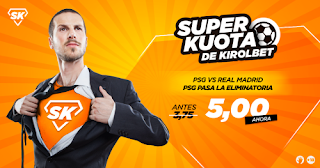 Kirolbet superkuota champions PSG vs Real Madrid 6 marzo