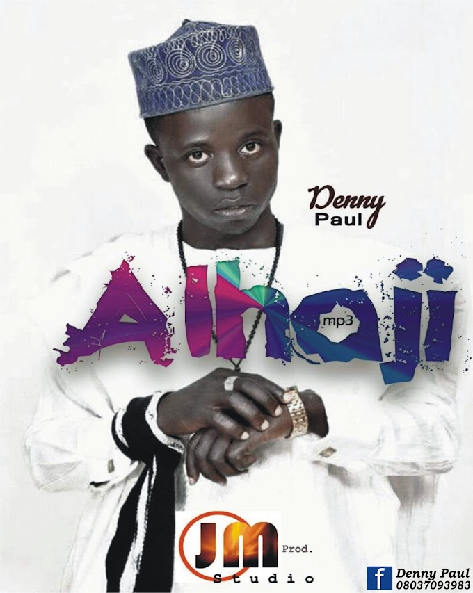 New Music: Denny Paul - Alhaji