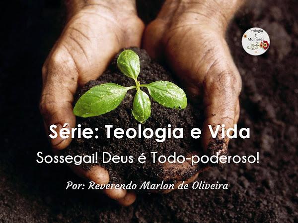 Série: Teologia e Vida (Parte1)