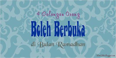 Ketika kita akan menjalankan ibadah diperlukan adanya ilmu 4 Golongan Orang yang Boleh Berbuka di Bulan Ramadhan