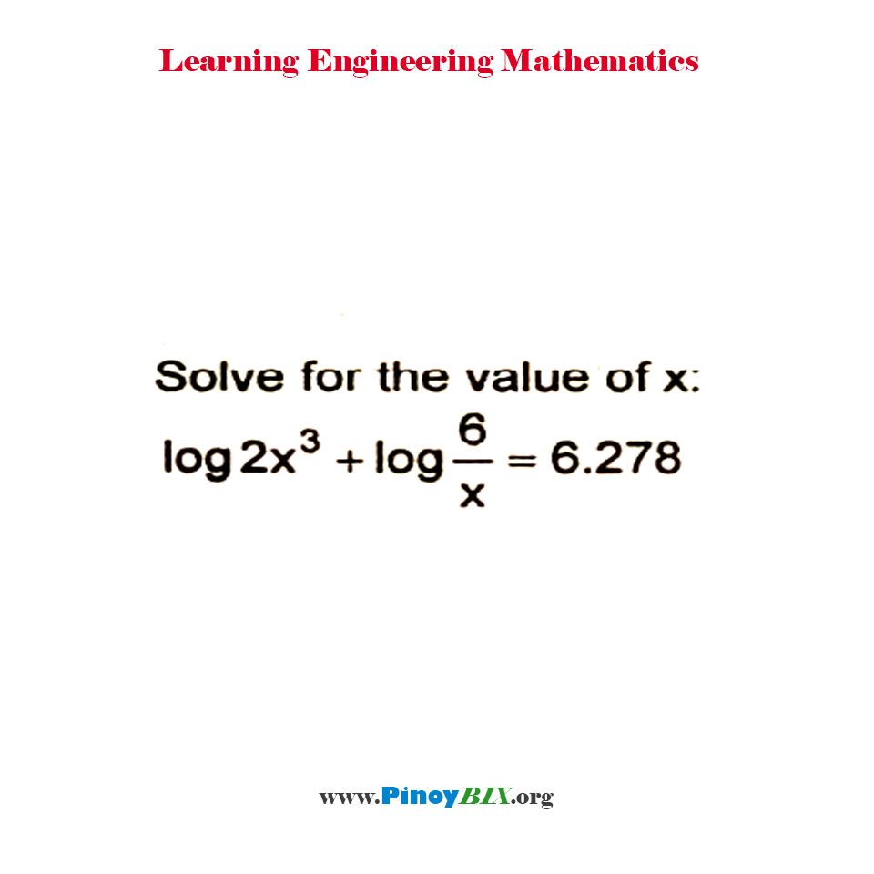 Solve for the value of x: log 2x^3 + log 6/x = 6.278