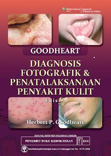Goodheart Diagnosis Fotografik & Penatalaksanaan Penyakit Kulit Edisi 3