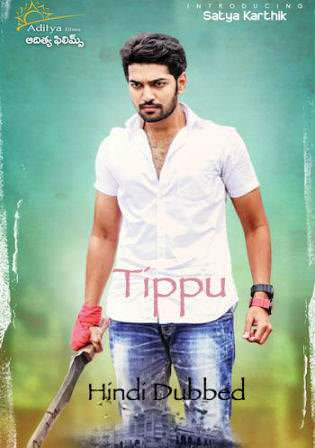 Tippu 2017 HDRip 300MB Hindi Dubbed 480p Watch Online Full Movie Download bolly4u