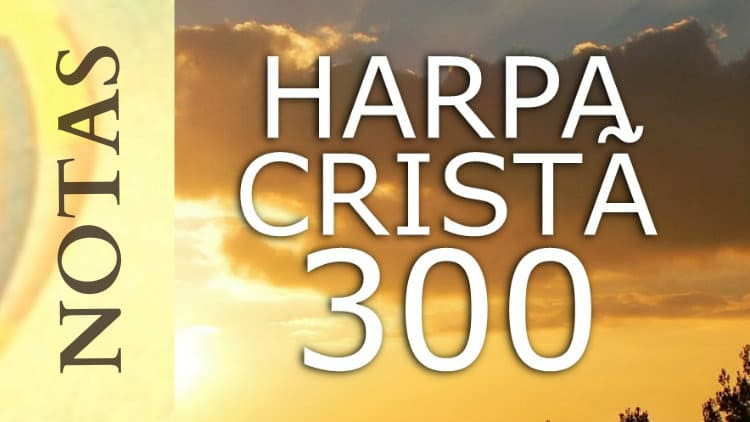 Nossa esperança - Harpa Cristã 300 - Cifra melódica