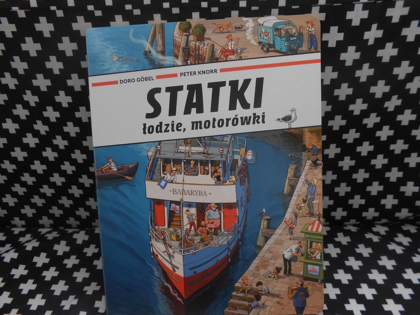 Wydawnictwo Babaryba- Statki, łodzie, motorówki- Peter Knorr, Doro Gobel