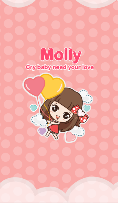 Molly, Cry baby need your love