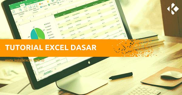 Tutorial Cara Menggunakan Microsoft Excel Dasar