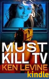 MUST KILL TV: Ken's explosive and hilarious satire of the TV industry - now in paperback and Kindle
