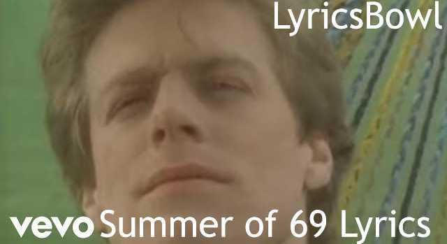 Summer of 69 Lyrics - Bryan Adams   LyricsBowl