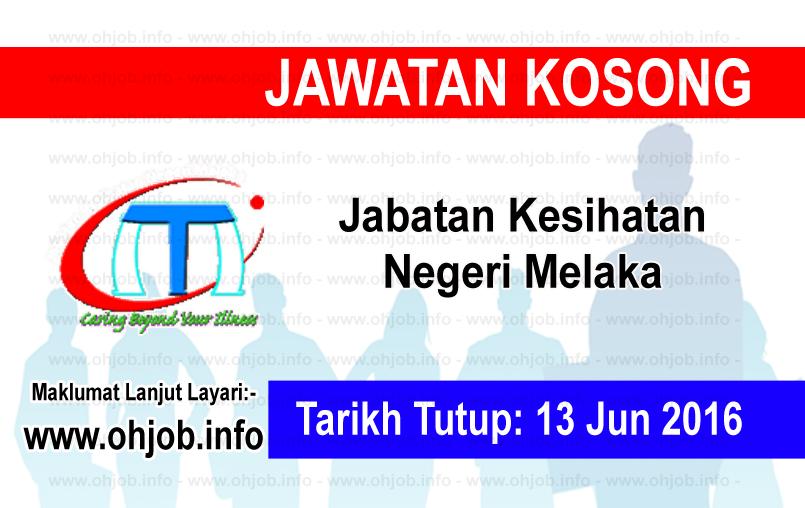 Jawatan Kerja Kosong Jabatan Kesihatan Negeri Melaka logo www.ohjob.info jun 2016