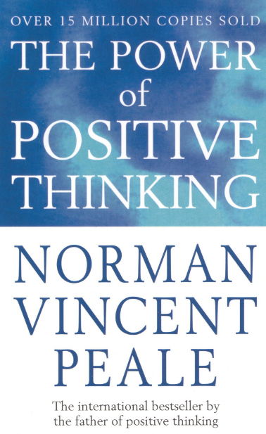 The Power of Positive Thinking by NormanVincent Peale