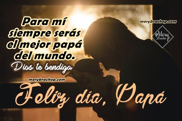 Bonitas frases para el día del padre, imagen cristiana con mensaje para papá por Mery Bracho.