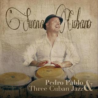 """Pedro Pablo & Three Cuban Jazz: """"Suena Cubano"""" / stereojazz"""