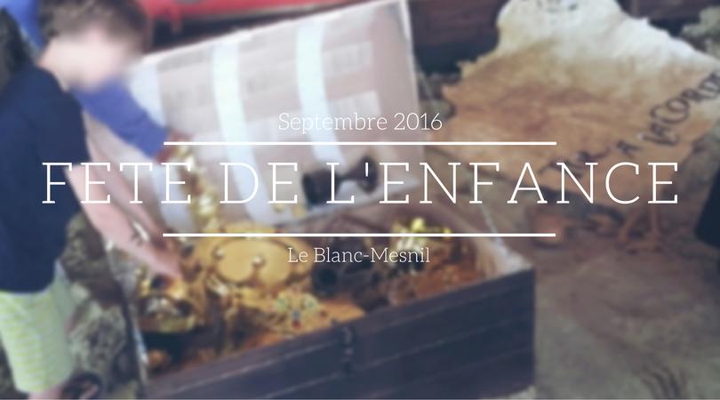 FETE DE L'ENFANCE 2016 - LE BLANC-MESNIL