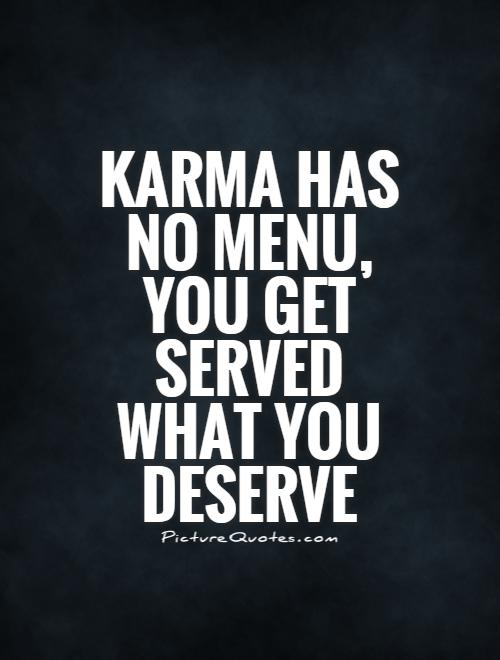 Get What You Deserve Quotes. QuotesGram |Find What You Deserve Quotes