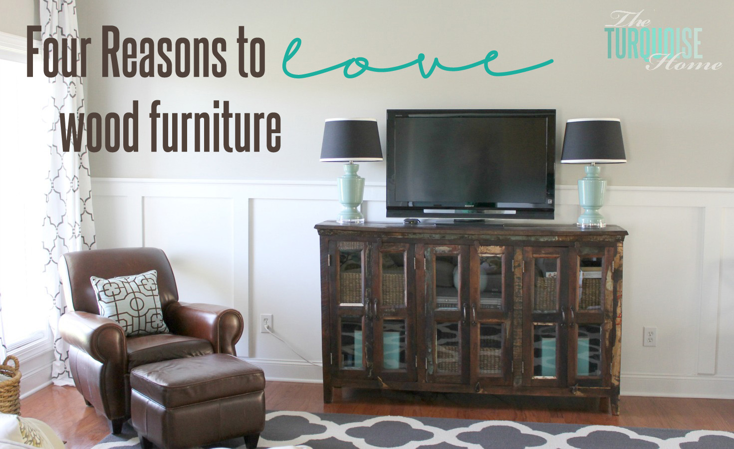 Four Reasons To Love Wood Furniture The Turquoise Home