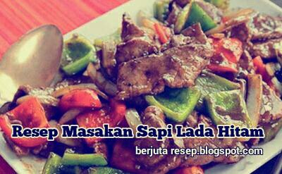 http://berjutaresep.blogspot.com/2017/02/resep-masakan-sapi-lada-hitam.html