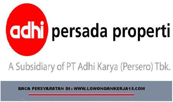Lowongan kerja PT Adhi Persada Properti terbaru