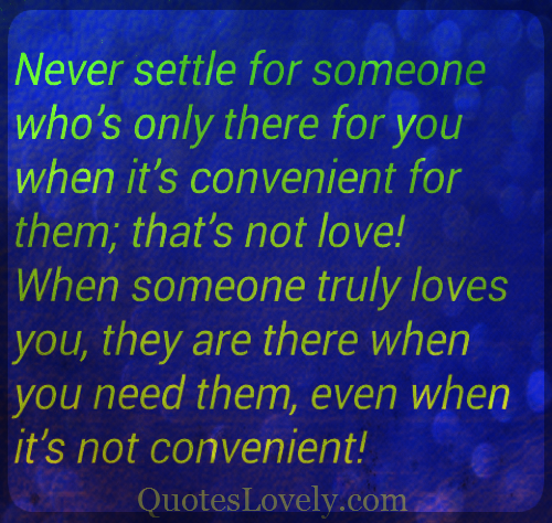 Never settle for someone