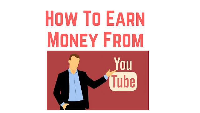 how to make money by youtube, earn money from YouTube, Paise kaise kamaye, youtube se paise kaise kamaye, paise kamane ke tarike,