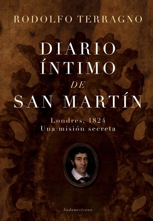 Diario íntimo de San Martín – Rodolfo Terragno