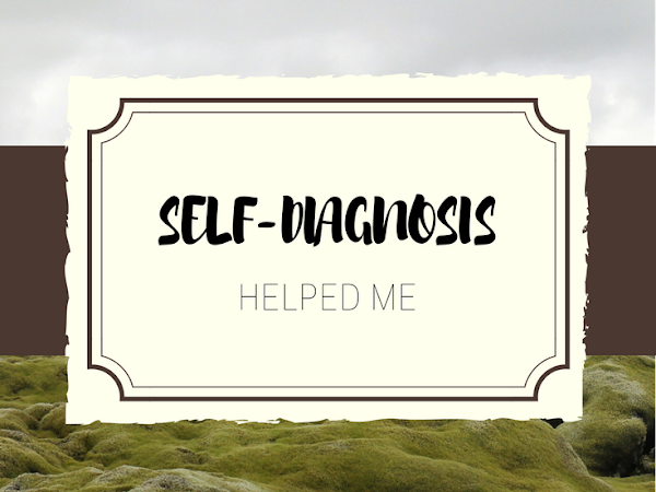 How Self-Diagnosis Helped Me