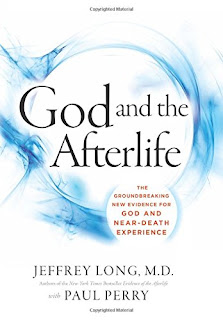 Dr. Jeffrey Long's Book - God and the Afterlife