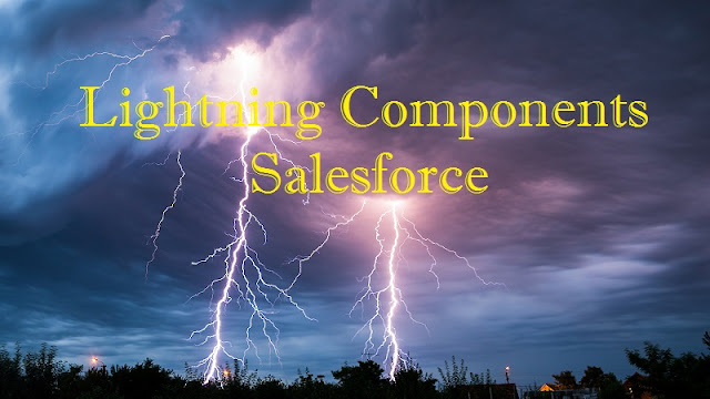Lightning Components in Salesforce With Example