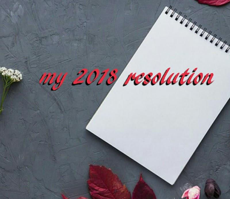 Resolusi 2018: Buatlah Perencanaan Sepanjang Tahun; Karena Semua Keberhasilan Berawal dari Perencanaan. Ini Dia Resolusiku di Tahun 2018!