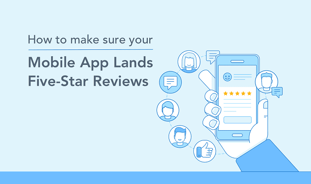 How To Make Sure Your Mobile App Lands Five-Star Reviews