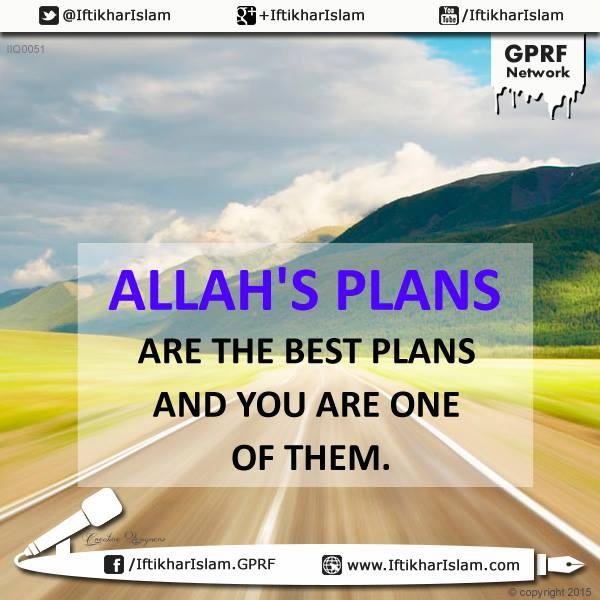 Allah's plans are the best plans. And you are one of them - Ifty Quotes - Iftikhar Islam