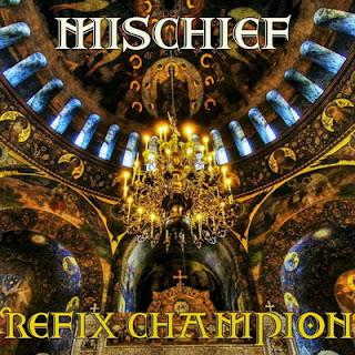 Mischief – Refix Champion (2016) [WEB] [FLAC]