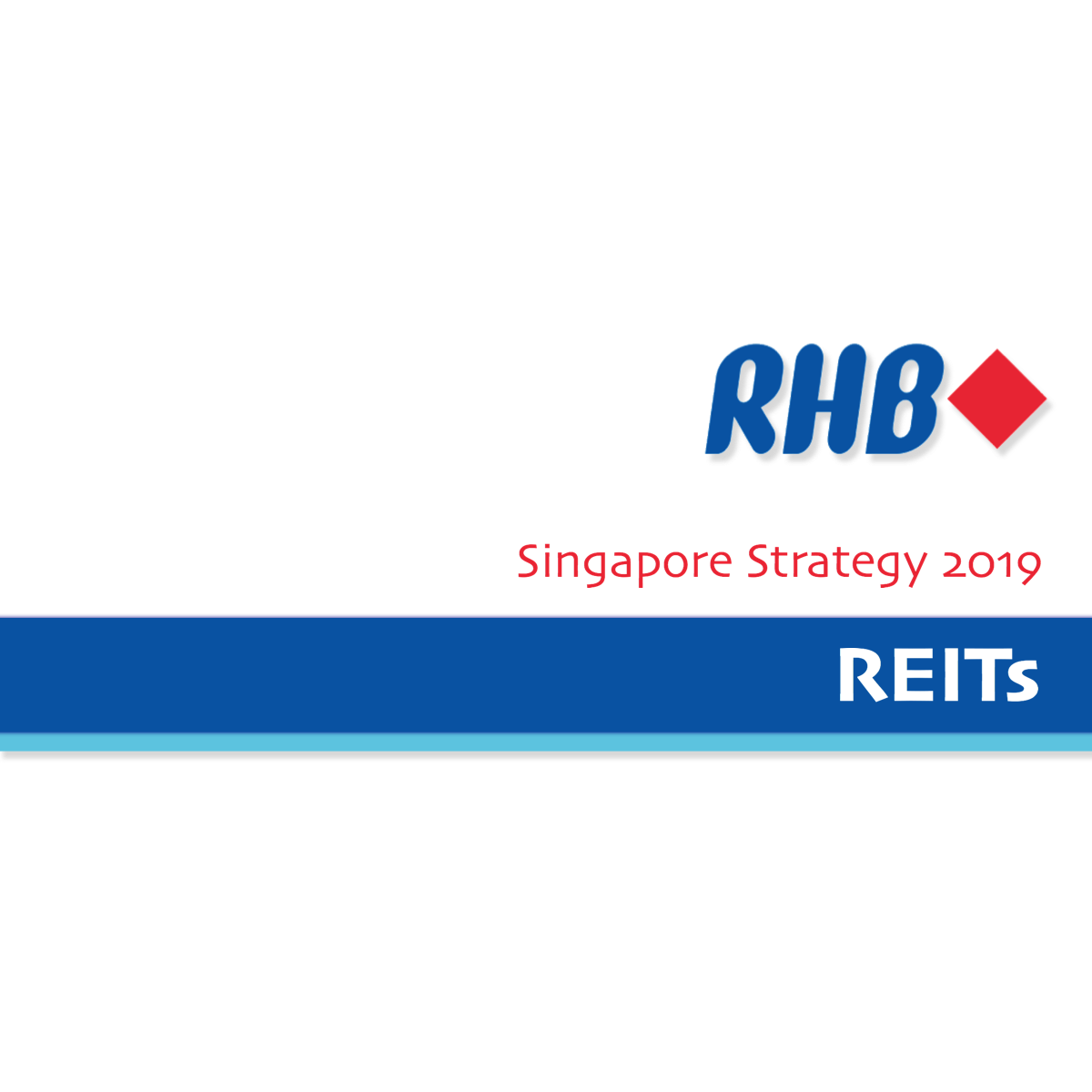 Singapore Strategy 2019 ~ REITs - RHB Research | SGinvestors.io