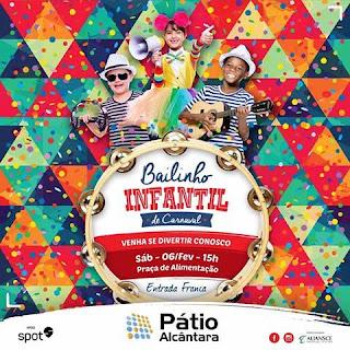 Pátio Alcântara realiza o 'Bailinho infantil de Carnaval'