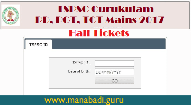 TS State, TS Hall Tickets, TSPSC, TS Gurukulam, MAINS EXAM Hall Tickets, PGT, TGT, PD, Admit Cards