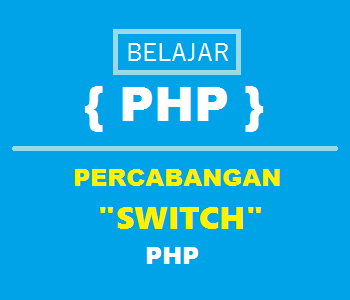 tutorial percabangan switch php