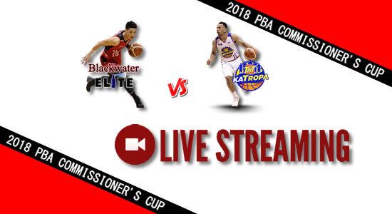 Livestream List: Blackwater vs TNT May 18, 2018 PBA Commissioner's Cup