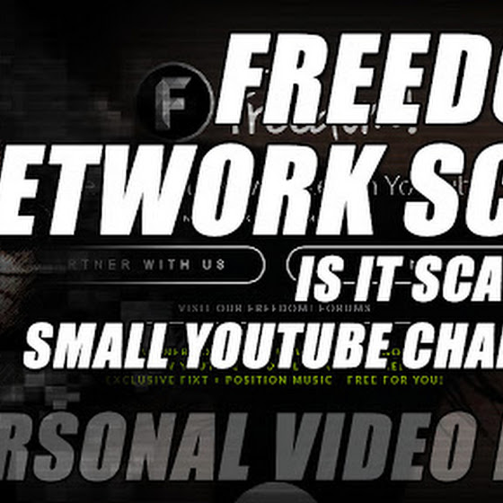 Freedom Network Scam - Is This YouTube Network Scamming Small YouTube Channels