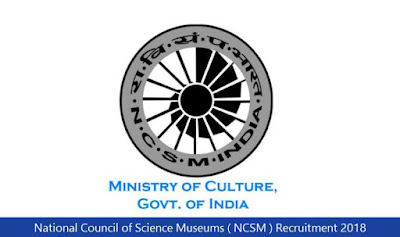 National Council of Science Museums ( NCSM ) Recruitment 2018