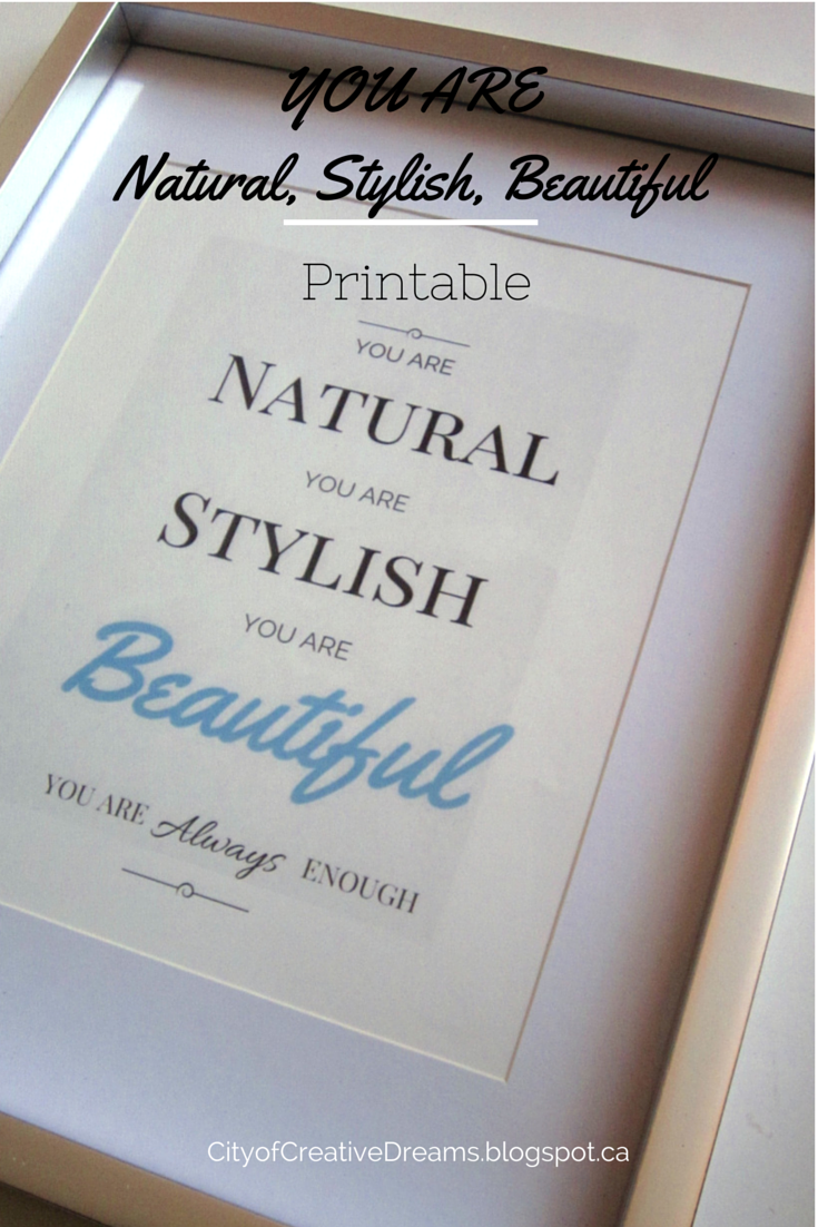 You are natural, stylish, beautiful Printable