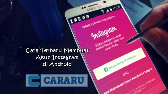 Cara Terbaru Membuat Akun Instagram di Android