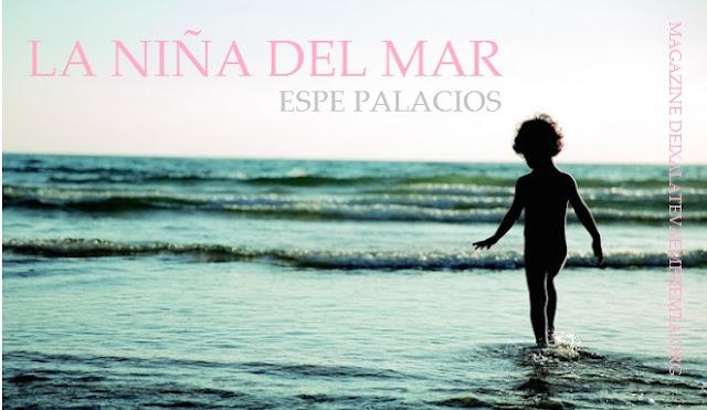 """Espe Palacios nos dedica con mucho cariño este cuentito corto """"La niña del Mar"""""""