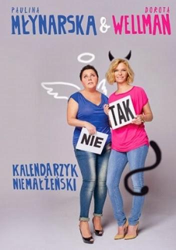 Kalendarzyk niemałżeński - Dorota Wellman i Paulina Młynarska