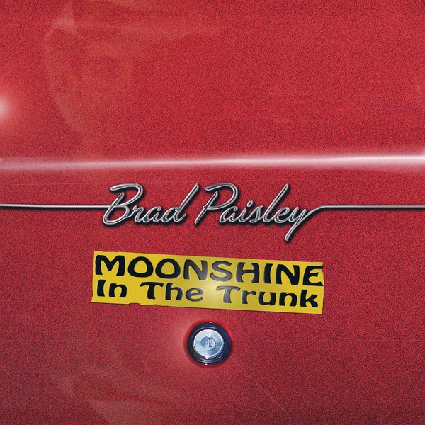 Brad Paisley – Moonshine in the Trunk Cover