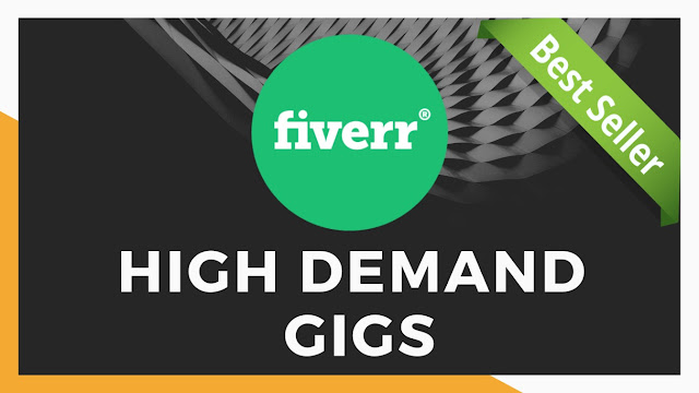 best selling fiverr gigs in 2019, fiverr gig ideas, High Demand Fiverr Gigs
