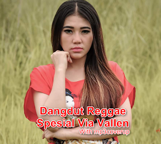Lagu Dangdut Reggae Spesial Via Vallen Mp3