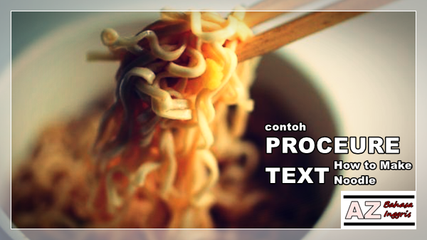 Contoh Procedure Text How To Make A Bowl Of Instant Noodle Dan